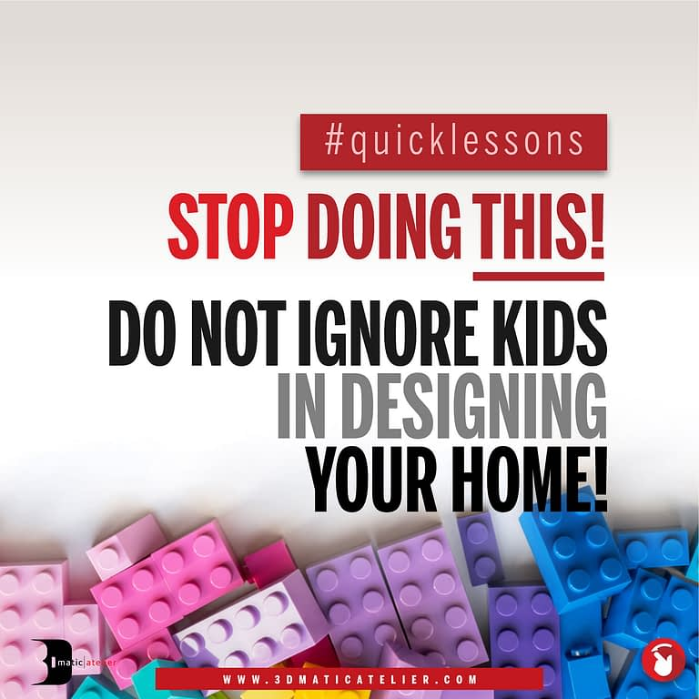 Stop Doing This! Do Not Ignore Kids In Designing Your Home!